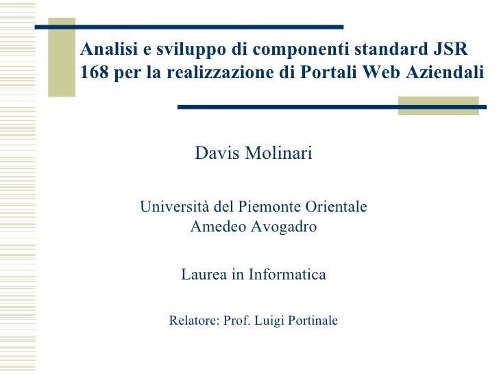 Davis Molinari Università del Piemonte Orientale Amedeo Avogadro Laurea in Informatica Relatore: Prof. Luigi Portinale Ana...