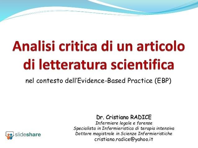 nel contesto dell'Evidence-Based Practice (EBP) Dr. Cristiano RADICE Infermiere legale e forense Specialista in Infermieri...