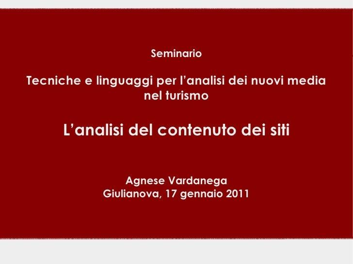SeminarioTecniche e linguaggi per l'analisi dei nuovi media                  nel turismo      L'analisi del contenuto dei ...