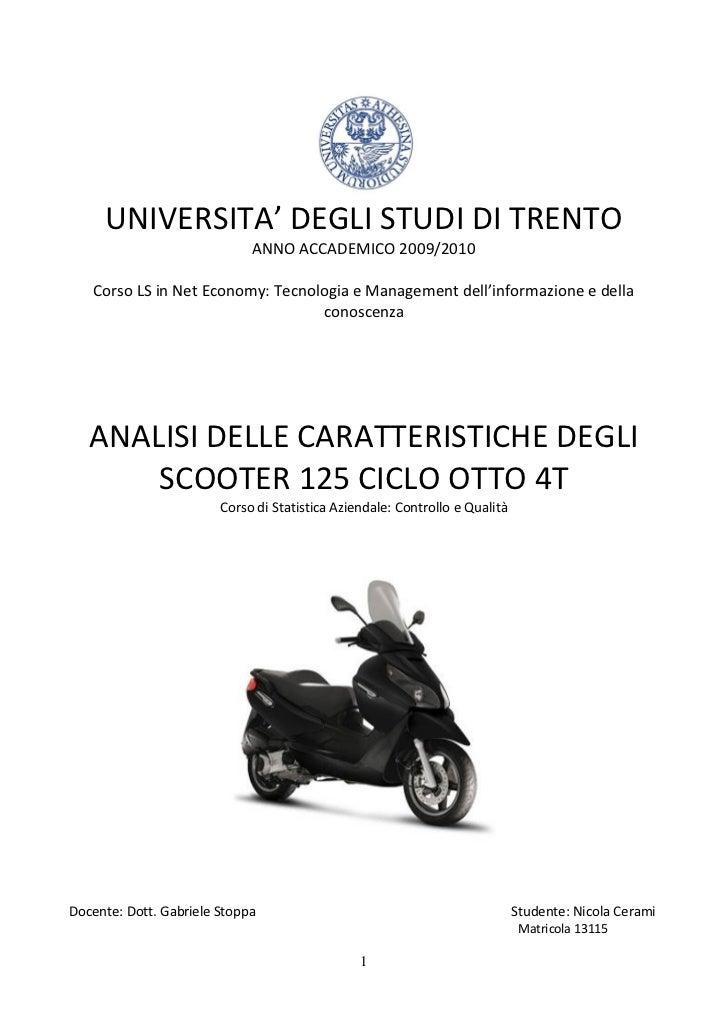 Analisi delle caratteristiche degli scooter ciclo otto 4 t 125 prodotti nell'anno 2008 2009