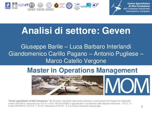 Analisi di settore: Geven    Giuseppe Barile – Luca Barbaro InterlandiGiandomenico Carillo Pagano – Antonio Pugliese –    ...