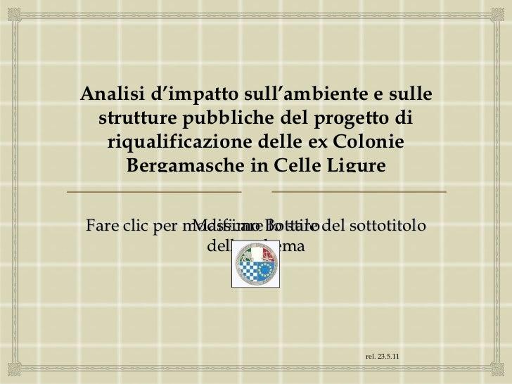 Analisi d'impatto sull'ambiente e sulle strutture pubbliche del progetto di riqualificazione delle ex Colonie Bergamasche ...