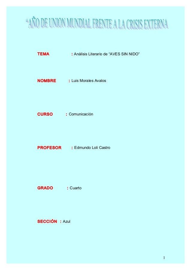 """TEMA             : Análisis Literario de """"AVES SIN NIDO""""NOMBRE       : Luis Morales AvalosCURSO       : ComunicaciónPROFES..."""