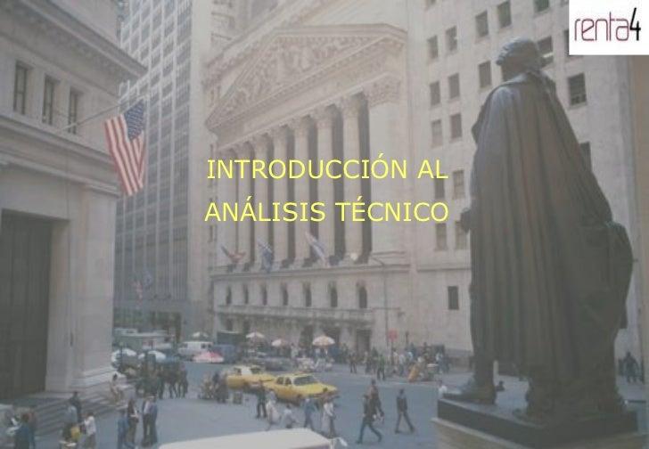 INTRODUCCIÓN ALANÁLISIS TÉCNICO