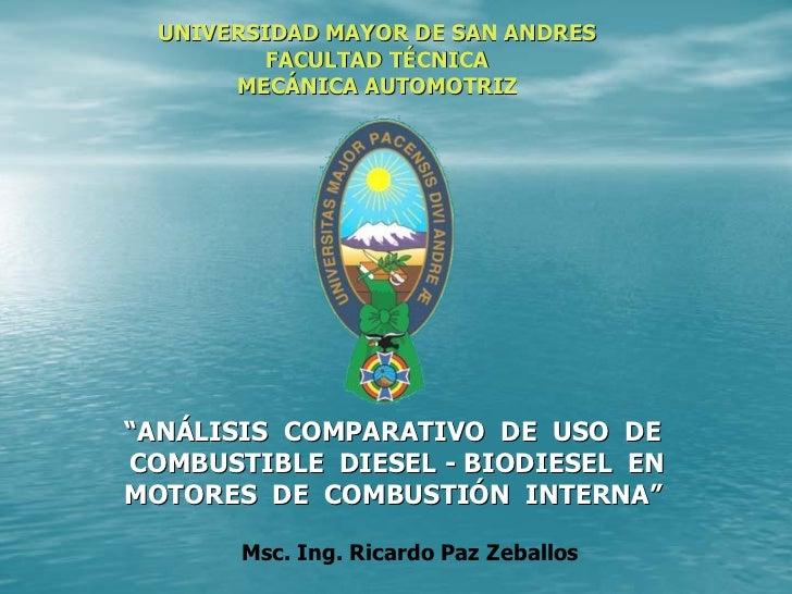 """UNIVERSIDAD MAYOR DE SAN ANDRES           FACULTAD TÉCNICA        MECÁNICA AUTOMOTRIZ     """"ANÁLISIS COMPARATIVO DE USO DE ..."""