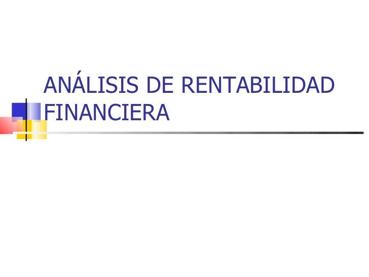 ANÁLISIS DE RENTABILIDAD FINANCIERA