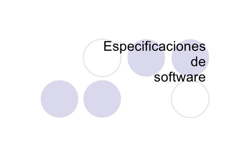 Especificaciones  de  software