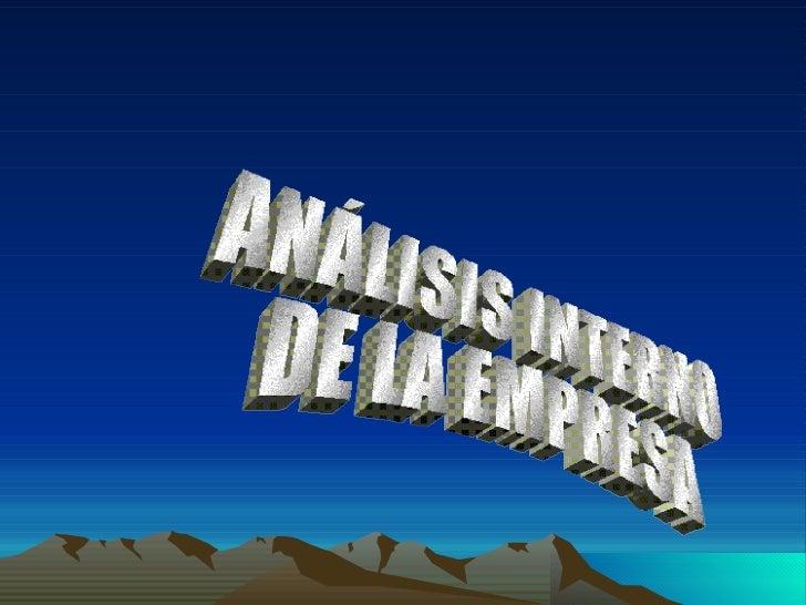 ANÁLISIS INTERNO  DE LA EMPRESA