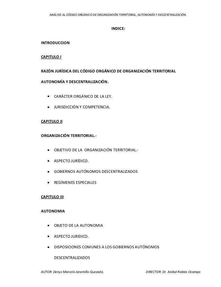 INDICE:<br />INTRODUCCION<br />CAPITULO I<br />RAZÓN JURÍDICA DEL CÓDIGO ORGÁNICO DE ORGANIZACIÓN TERRITORIAL AUTONOMÍA Y ...