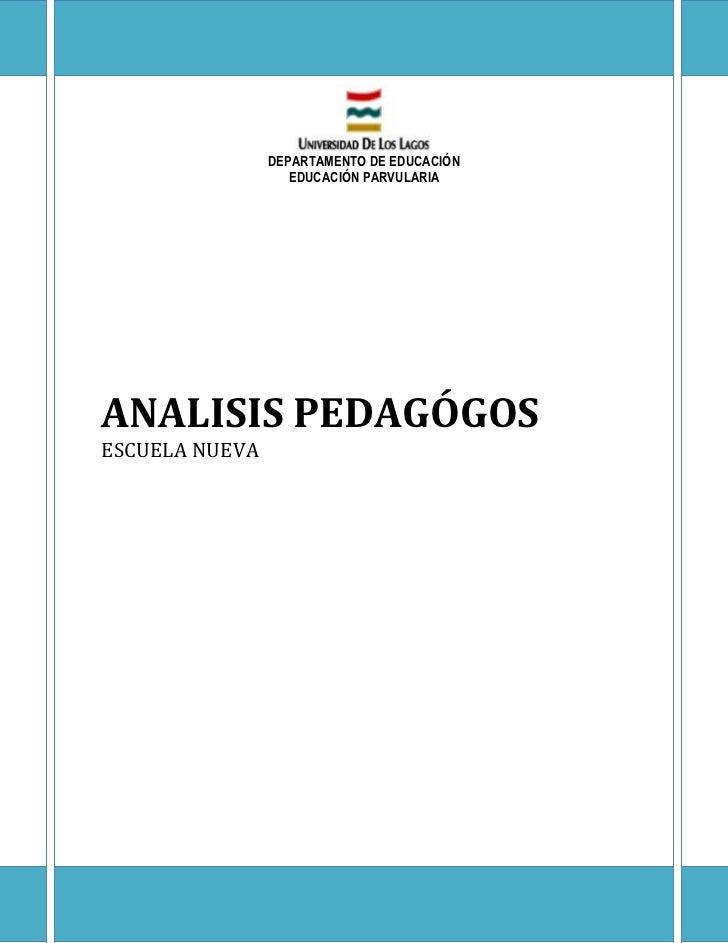 DEPARTAMENTO DE EDUCACIÓN                   EDUCACIÓN PARVULARIAANALISIS PEDAGÓGOSESCUELA NUEVA
