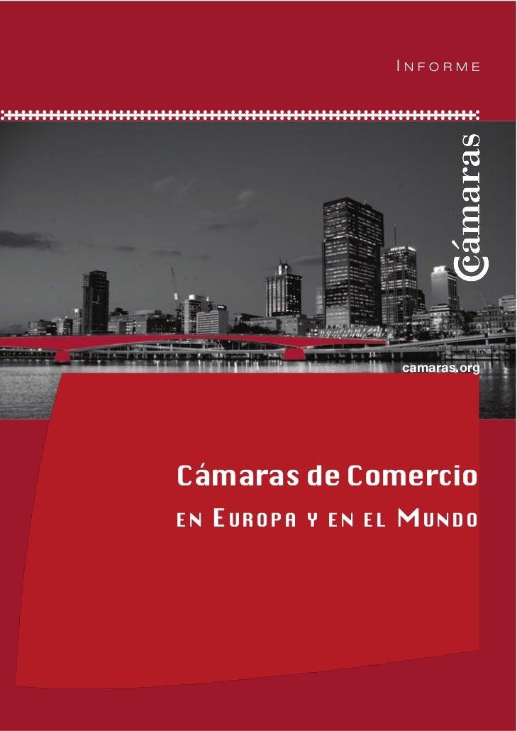 INFORME                        camaras.orgCámaras de ComercioEN   EUROPA   Y EN EL   MUNDO
