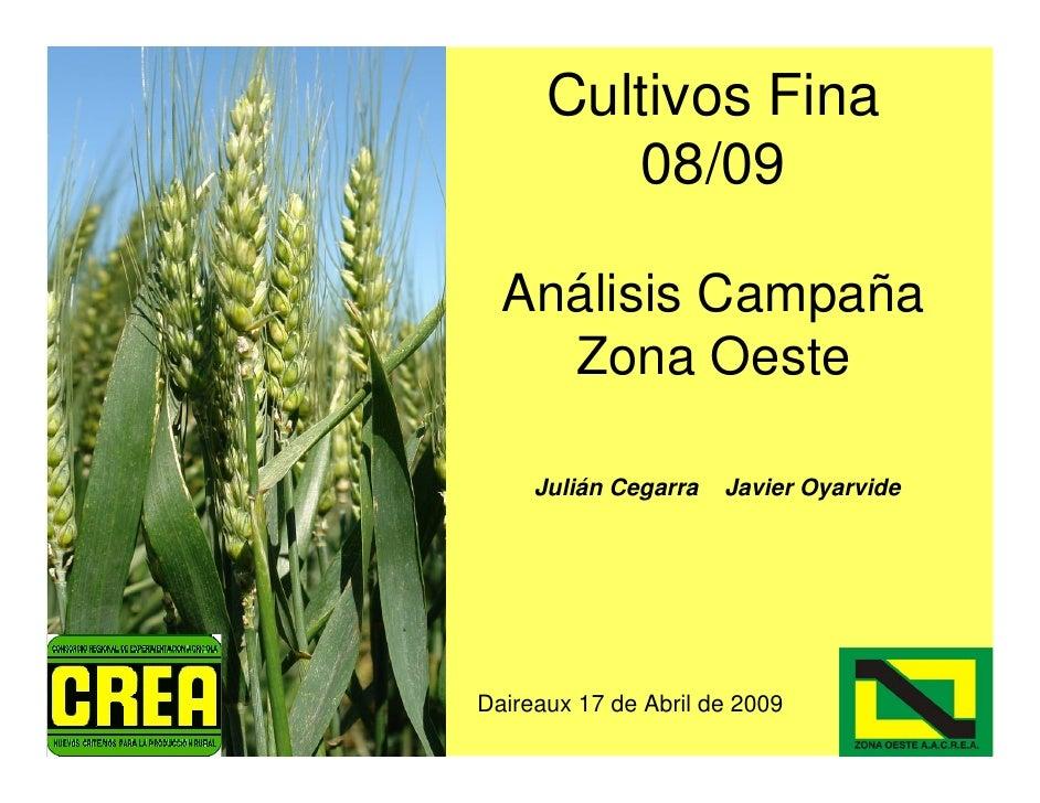 Cultivos Fina          08/09    Análisis Campaña     Zona Oeste       Julián Cegarra   Javier Oyarvide     Daireaux 17 de ...