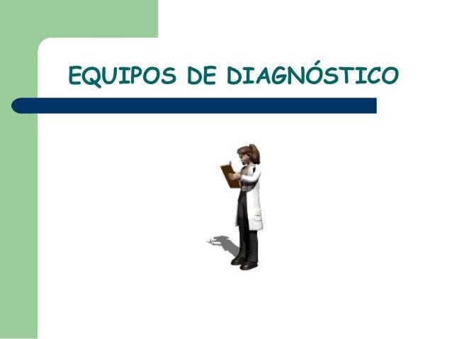 EQUIPOS DE DIAGNÓSTICO