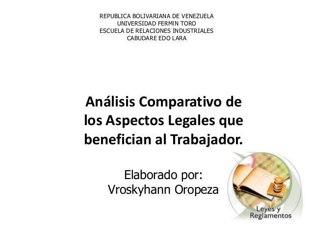 REPUBLICA BOLIVARIANA DE VENEZUELA UNIVERSIDAD FERMÍN TORO ESCUELA DE RELACIONES INDUSTRIALES CABUDARE EDO LARA Análisis C...