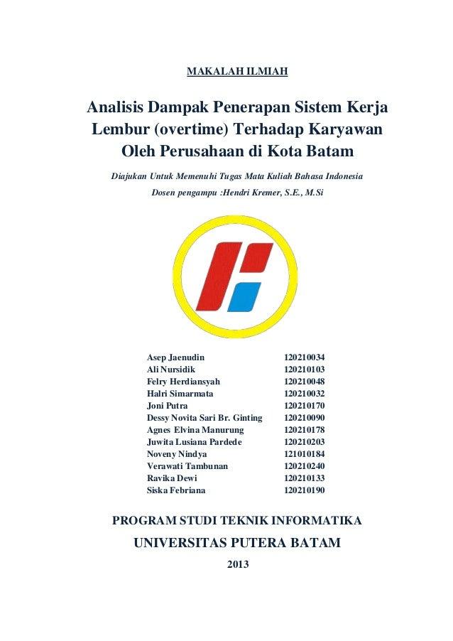MAKALAH ILMIAHAnalisis Dampak Penerapan Sistem KerjaLembur (overtime) Terhadap Karyawan    Oleh Perusahaan di Kota Batam  ...