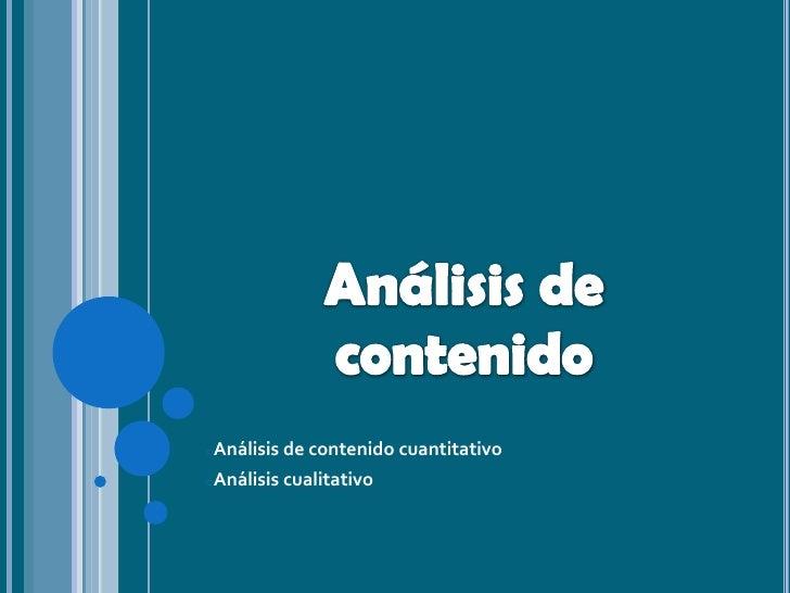 oAnálisis de contenido   cuantitativo oAnálisis cualitativo