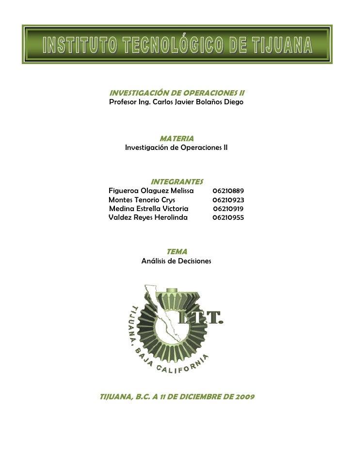 <br />INVESTIGACIÓN DE OPERACIONES II<br />Profesor Ing. Carlos Javier Bolaños Diego <br />MATERIA<br />Investigación de ...
