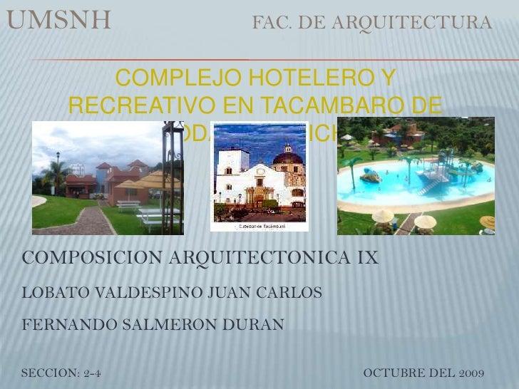 UMSNH                       FAC. DE ARQUITECTURA<br />COMPLEJO HOTELERO Y RECREATIVO EN TACAMBARO DE CODALLOS MICH.<br />...