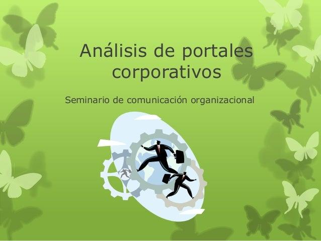 Análisis de portales      corporativosSeminario de comunicación organizacional