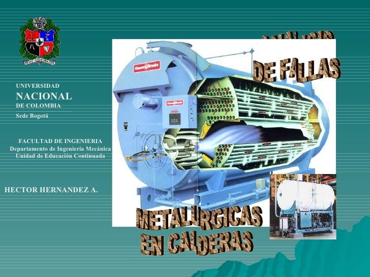 FACULTAD DE INGENIERIA Departamento de Ingeniería Mecánica Unidad de Educación Continuada UNIVERSIDAD NACIONAL DE COLOMBIA...