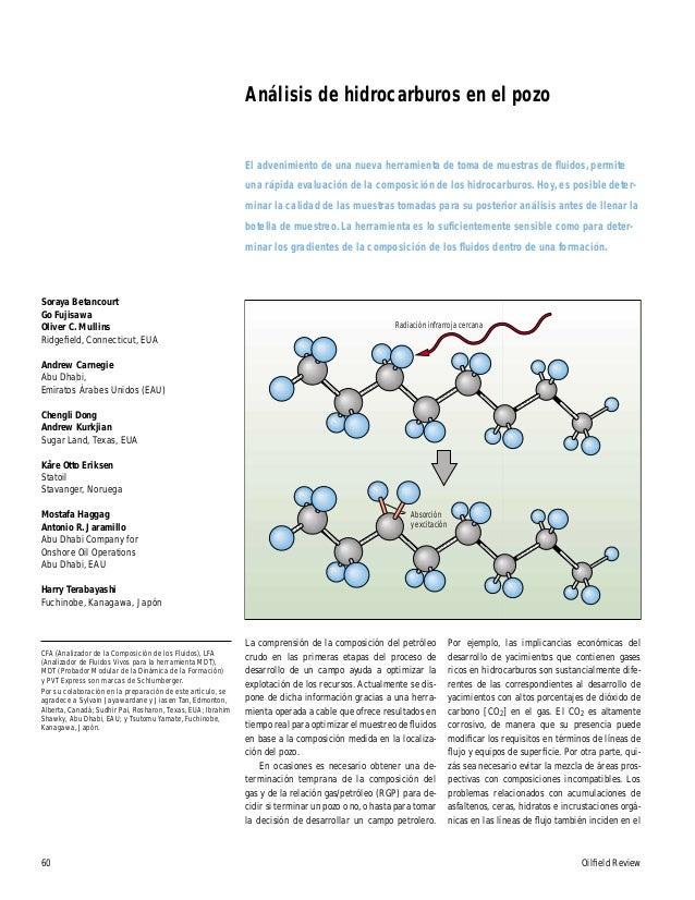 60 Oilfield Review Análisis de hidrocarburos en el pozo Soraya Betancourt Go Fujisawa Oliver C. Mullins Ridgefield, Connecti...