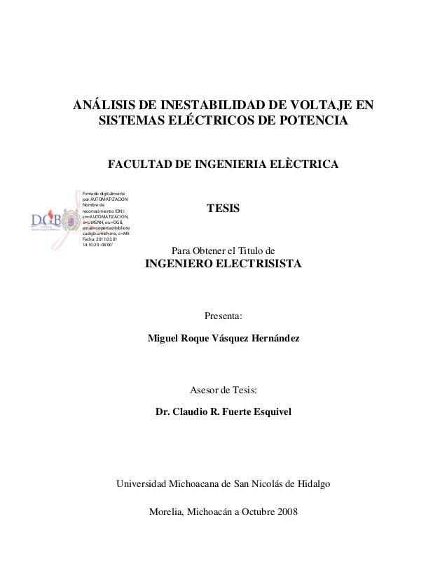 ANÁLISIS DE INESTABILIDAD DE VOLTAJE EN SISTEMAS ELÉCTRICOS DE POTENCIA FACULTAD DE INGENIERIA ELÈCTRICA TESIS Para Obtene...