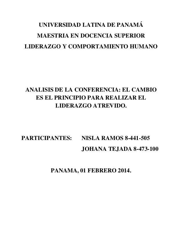 UNIVERSIDAD LATINA DE PANAMÁ MAESTRIA EN DOCENCIA SUPERIOR LIDERAZGO Y COMPORTAMIENTO HUMANO  ANALISIS DE LA CONFERENCIA: ...
