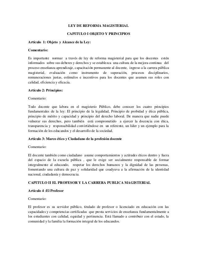 LEY DE REFORMA MAGISTERIAL                          CAPITULO I OBJETO Y PRINCIPIOSArtículo 1: Objeto y Alcance de la Ley:C...