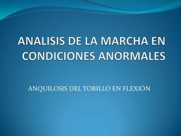 ANQUILOSIS DEL TOBILLO EN FLEXIÓN