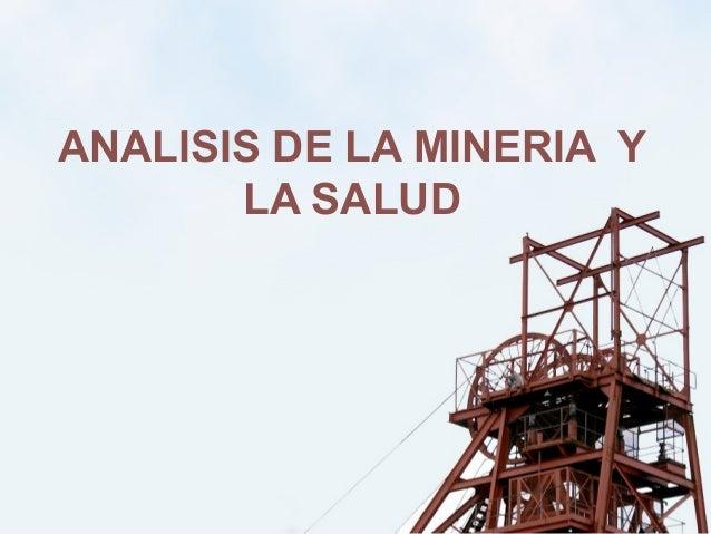 ANALISIS DE LA MINERIA Y LA SALUD