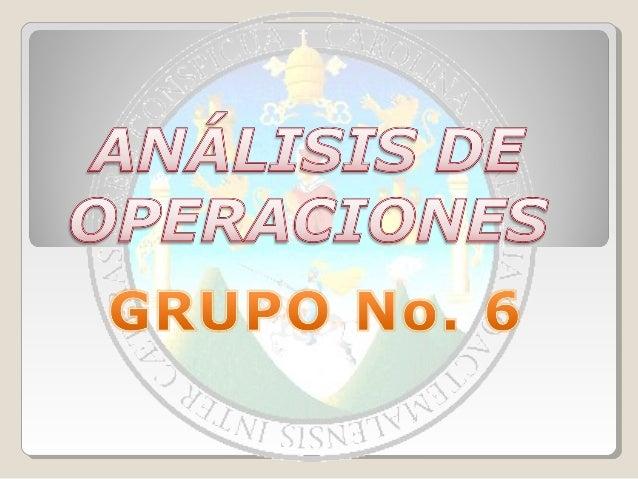 El análisis de la operación es un procedimiento empleado por el ingeniero de métodos para analizar todos los elementos pro...