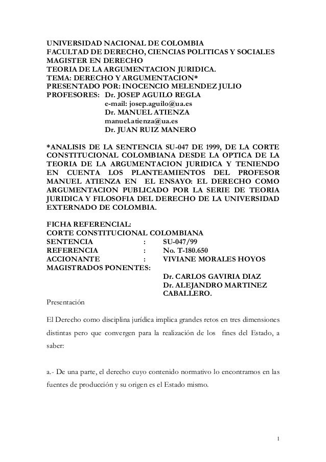 Analisis de la sentencia su 047 de 1999, de la corte constitucional colombiana desde la optica de la teoria de la argumentacion juridica y teniendo en cuenta los planteamientos del profesor manuel atienza  inocencio melendez julio