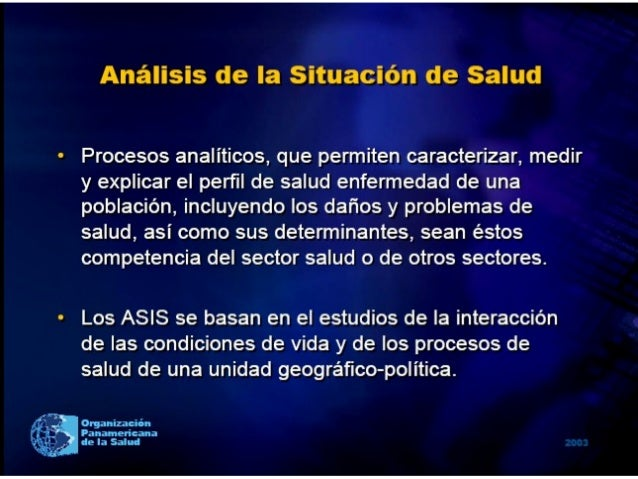ASIS: Herramienta para la gestión en saludAspectos Sociales y            Situación               Respuesta Social   Económ...