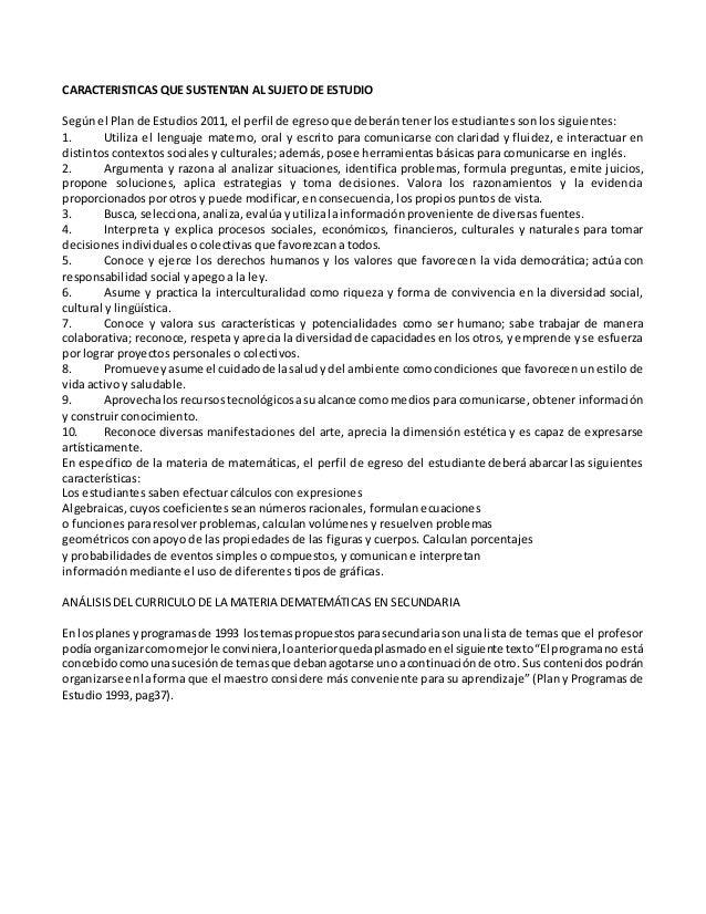 CARACTERISTICAS QUE SUSTENTAN AL SUJETO DE ESTUDIO Según el Plan de Estudios 2011, el perfil de egreso que deberán tener l...