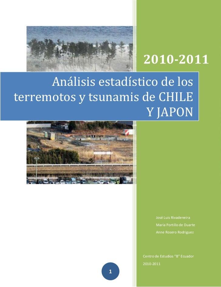 2010-2011      Análisis estadístico de losterremotos y tsunamis de CHILE                        Y JAPON                   ...
