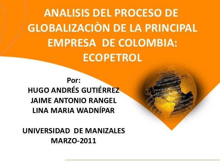 Analisis del proceso de  globalizaciòn de la principal
