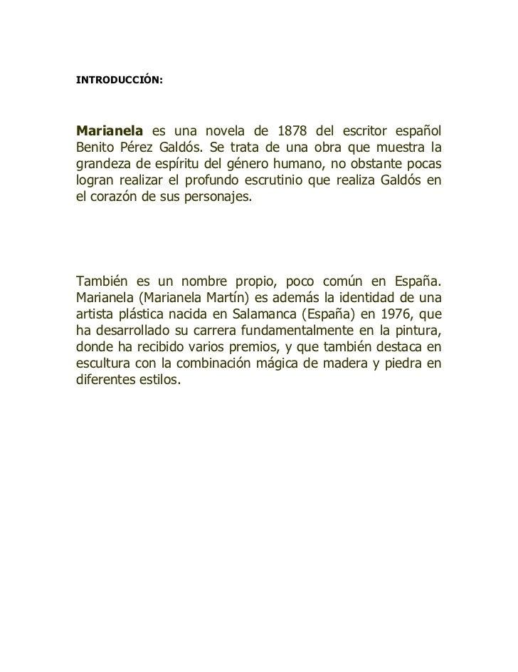 INTRODUCCIÓN:     Marianela es una novela de 1878 del escritor español Benito Pérez Galdós. Se trata de una obra que muest...