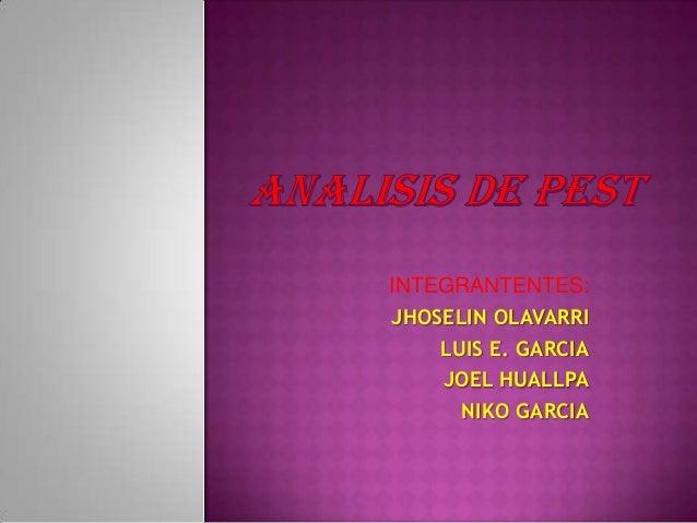 INTEGRANTENTES:JHOSELIN OLAVARRI    LUIS E. GARCIA    JOEL HUALLPA      NIKO GARCIA