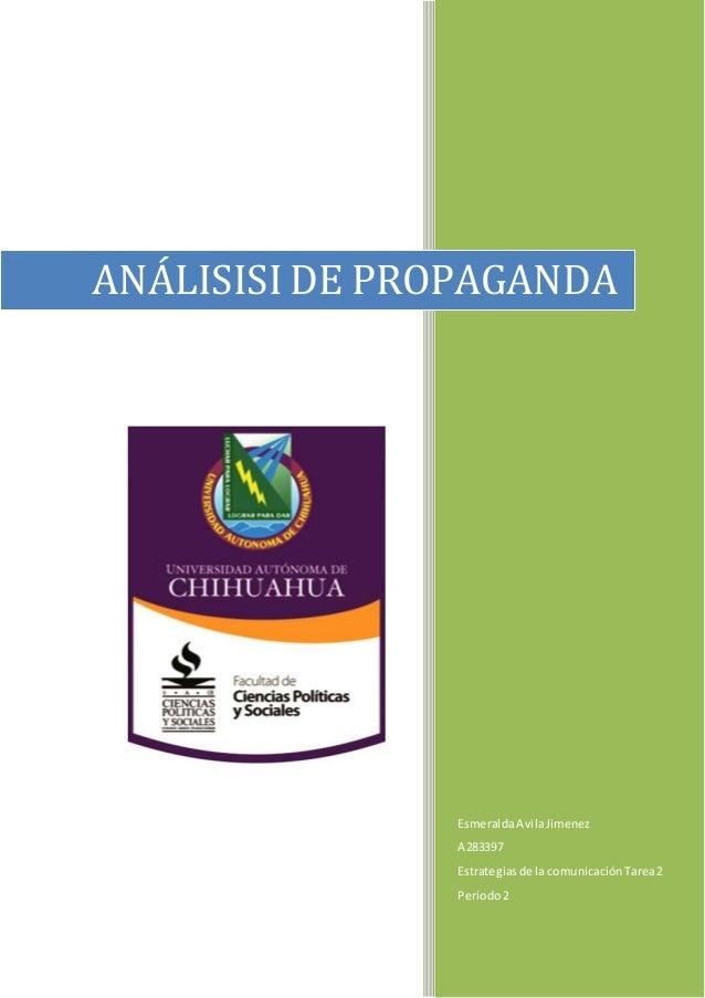 ANÁLISISI DE PROPAGANDA  Esmeralda Avila Jimenez  A283397  Estrategias de la comunicación Tarea 2  Periodo 2