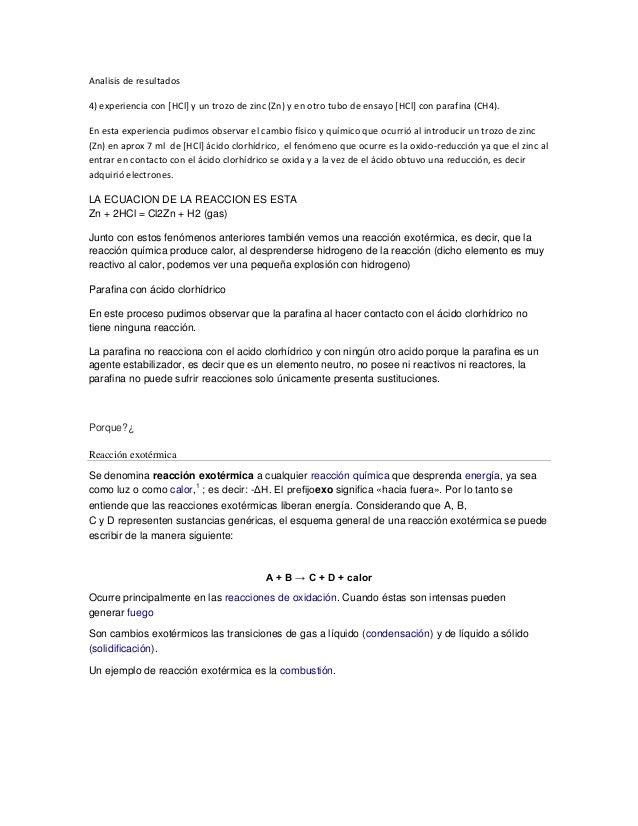 Analisis de resultados4) experiencia con [HCl] y un trozo de zinc (Zn) y en otro tubo de ensayo [HCl] con parafina (CH4).E...