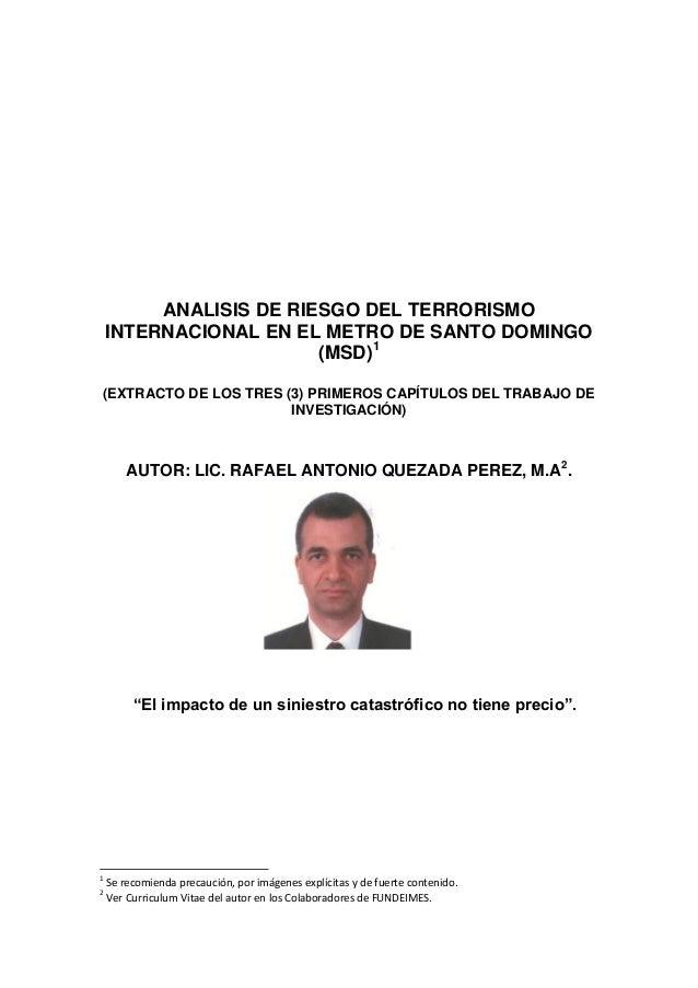 ANALISIS DE RIESGO DEL TERRORISMO INTERNACIONAL EN EL METRO DE SANTO DOMINGO (MSD)1 (EXTRACTO DE LOS TRES (3) PRIMEROS CAP...