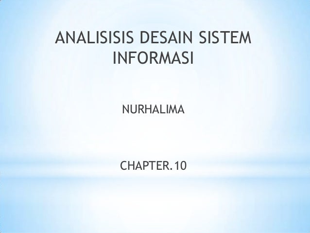 ANALISISIS DESAIN SISTEM       INFORMASI        NURHALIMA       CHAPTER.10