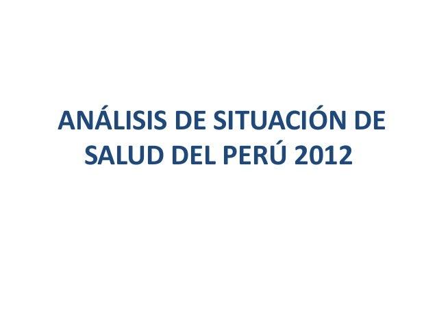 ANÁLISIS DE SITUACIÓN DE SALUD DEL PERÚ 2012