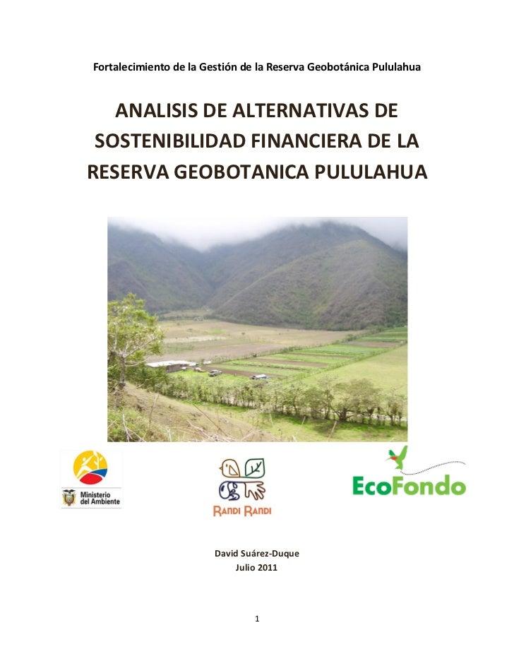 Fortalecimiento de la Gestión de la Reserva Geobotánica Pululahua   ANALISIS DE ALTERNATIVAS DE SOSTENIBILIDAD FINANCIERA ...