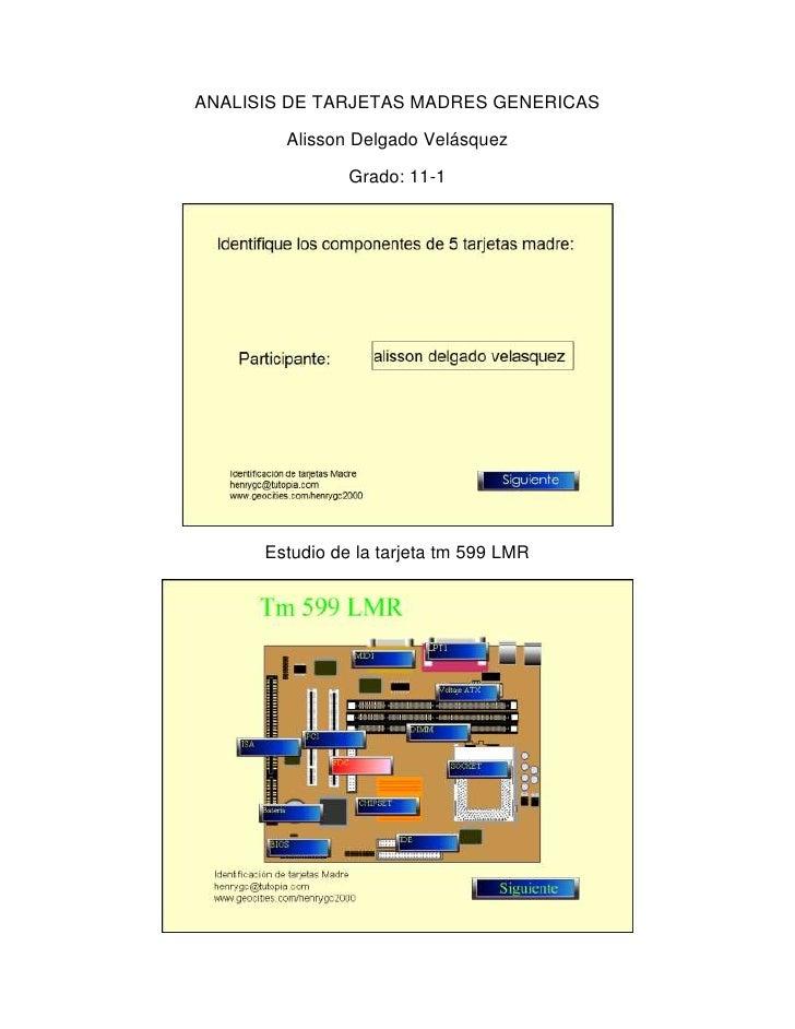 ANALISIS DE TARJETAS MADRES GENERICAS        Alisson Delgado Velásquez                Grado: 11-1      Estudio de la tarje...