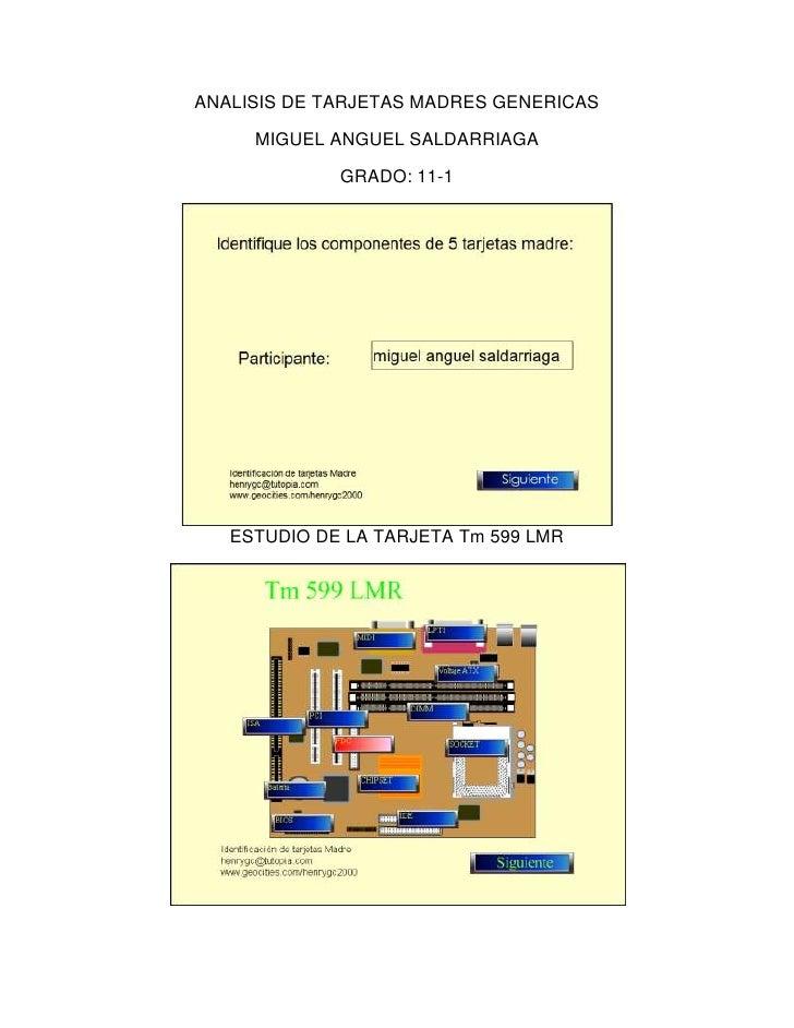 ANALISIS DE TARJETAS MADRES GENERICAS     MIGUEL ANGUEL SALDARRIAGA             GRADO: 11-1   ESTUDIO DE LA TARJETA Tm 599...