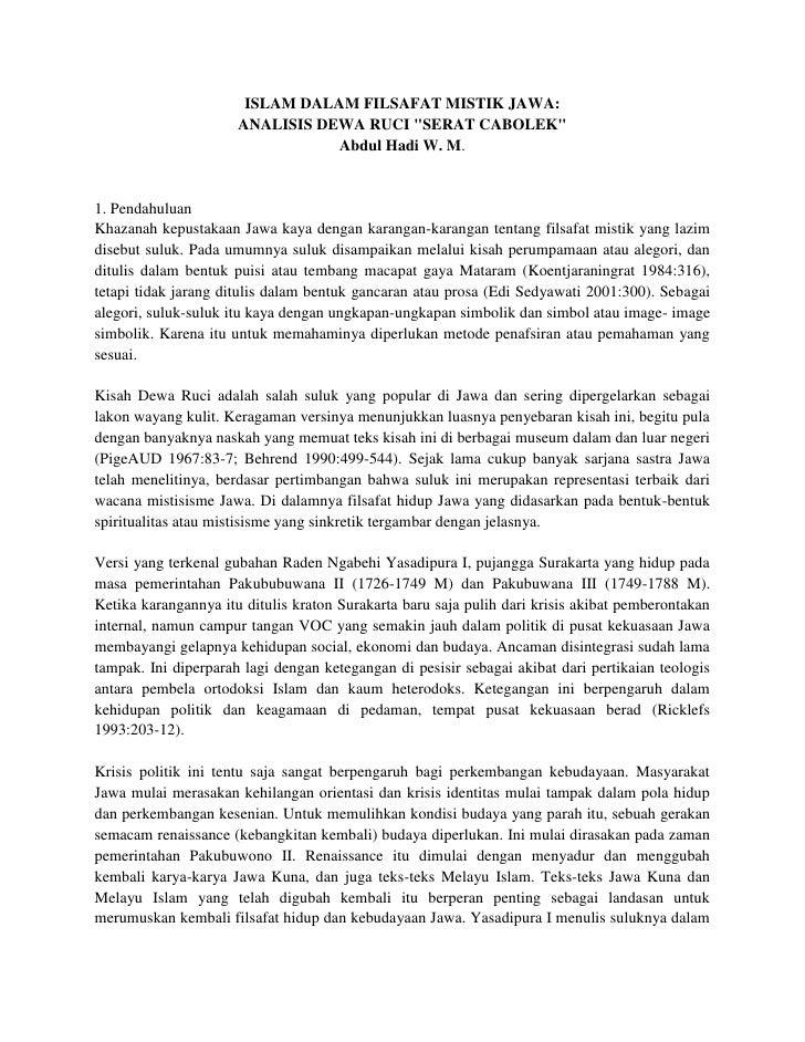 "ISLAM DALAM FILSAFAT MISTIK JAWA:<br />ANALISIS DEWA RUCI "" SERAT CABOLEK"" <br />Abdul Hadi W. M.<br />1. Pendahuluan<br /..."