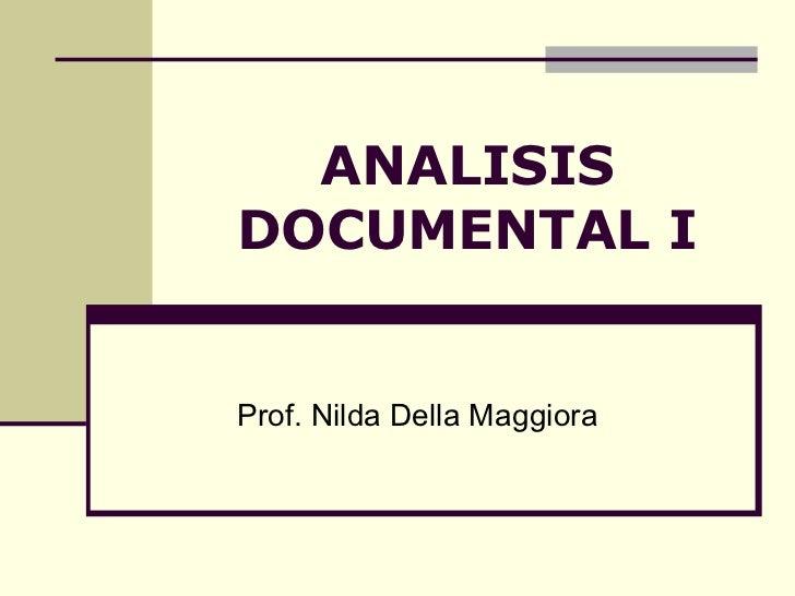 ANALISIS DOCUMENTAL I Prof. Nilda Della Maggiora