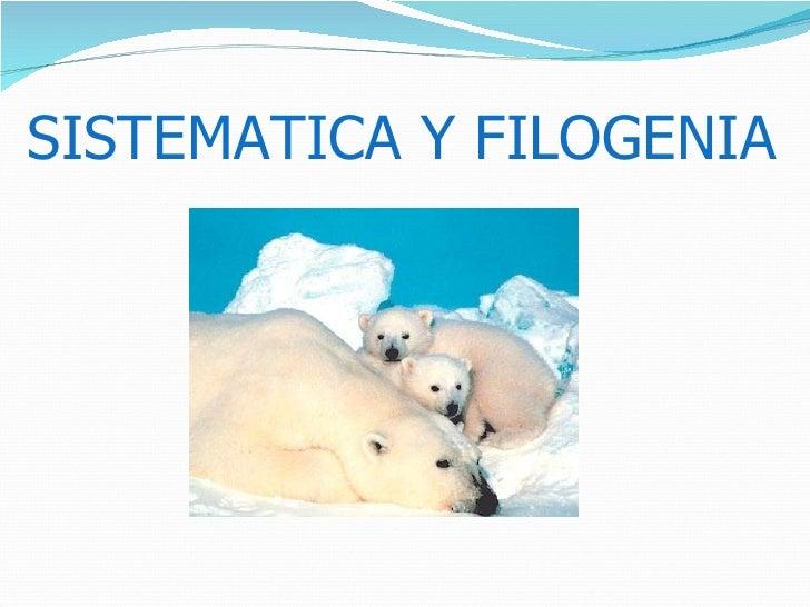 SISTEMATICA Y FILOGENIA