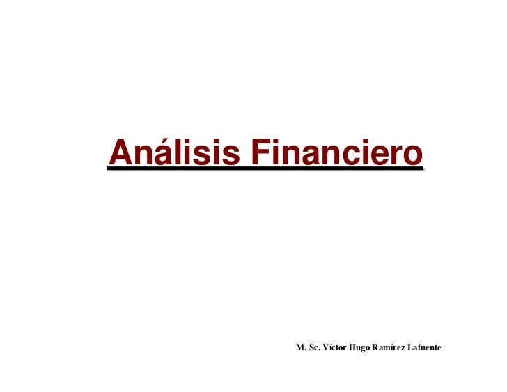 Análisis Financiero                M. Sc. Víctor Hugo Ramírez Lafuente